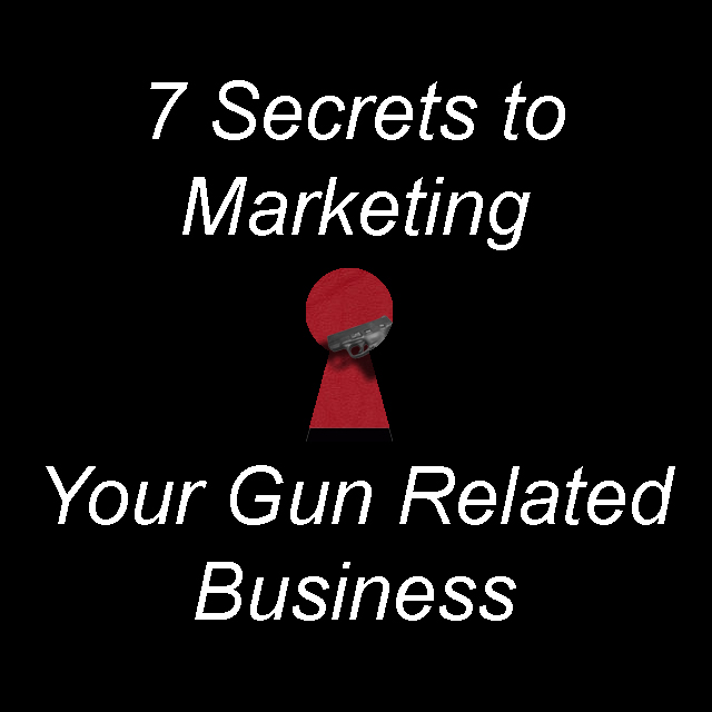 7 Ways to Market Your Gun Related Business